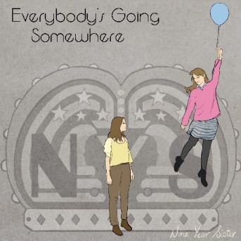 Everybody's Going Somewhere