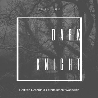 Emshiine - Dark Knight
