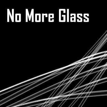 No More Glass