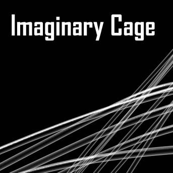 Imaginary Cage