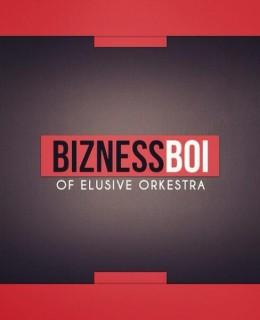 Bizness Boi/Elusive Orkestra